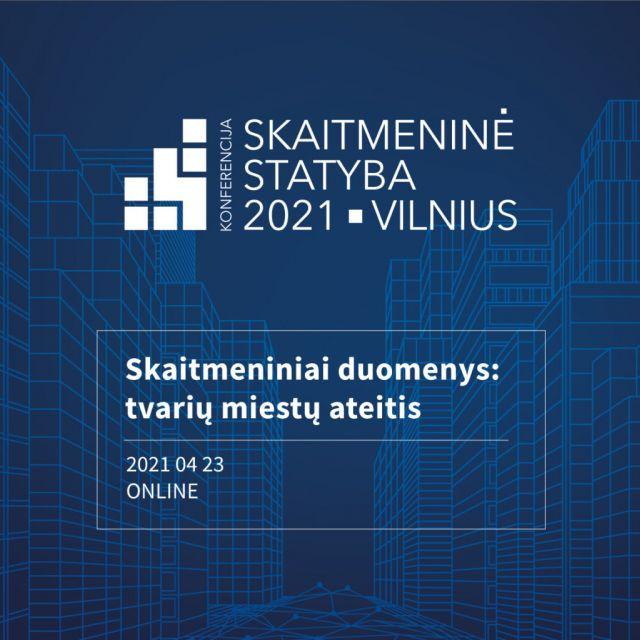 """Tarptautinė konferencija """"Skaitmeninė statyba 2021. Vilnius"""""""